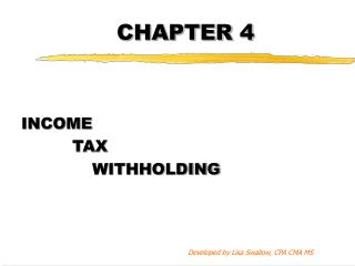 INCOME       TAX    WITHHOLDING    Developed by Lisa Swallow, CPA CMA MS