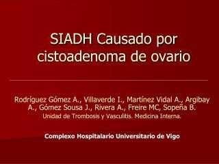 SIADH  Causado por  cistoadenoma  de ovario