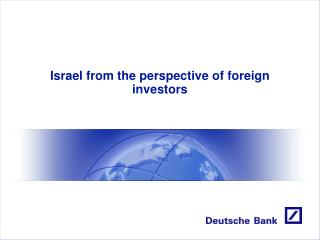 Israel from the perspec tive of foreign investors