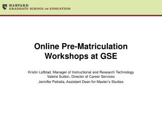 Online Pre-Matriculation Workshops at GSE