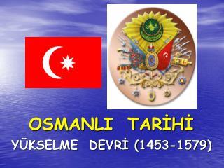 OSMANLI  TARİHİ