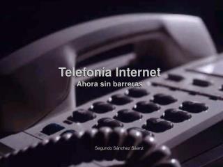 Telefonía Internet Ahora sin barreras