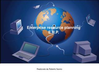 Enterprise resource planning E.R.P.