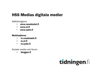 HSS Medias digitala medier Nättidningarna vasabladet.fi ot.fi sydin.fi Mobilsajterna