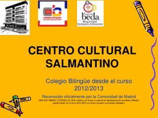 Colegio Bilingüe desde el curso 2012/2013 Reconocido oficialmente por la Comunidad de Madrid