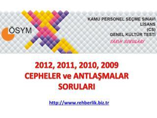 2012, 2011, 2010, 2009 CEPHELER ve ANTLAŞMALAR SORULARI