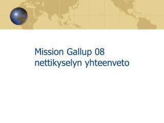 Mission Gallup 08  nettikyselyn yhteenveto