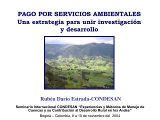 PAGO POR SERVICIOS AMBIENTALES Una estrategia para unir investigación y desarrollo