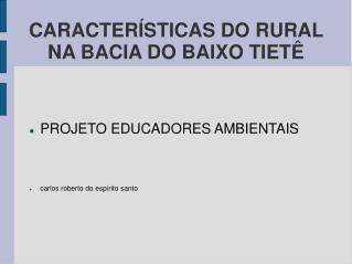 CARACTERÍSTICAS DO RURAL NA BACIA DO BAIXO TIETÊ