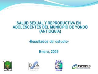 SALUD SEXUAL Y REPRODUCTIVA EN ADOLESCENTES DEL MUNICIPIO DE YONDÓ (ANTIOQUIA)