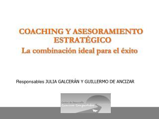 COACHING Y ASESORAMIENTO ESTRATÉGICO La combinación ideal para el éxito