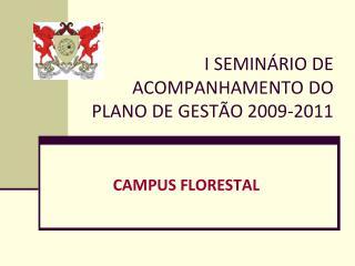 I SEMINÁRIO DE ACOMPANHAMENTO DO PLANO DE GESTÃO 2009-2011