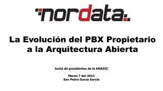 La Evolución del PBX Propietario a la Arquitectura Abierta