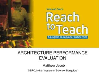 ARCHITECTURE PERFORMANCE EVALUATION Matthew Jacob