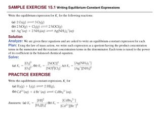 SAMPLE EXERCISE 15.1 Writing Equilibrium-Constant Expressions Write the equilibrium expression for Kc for the following