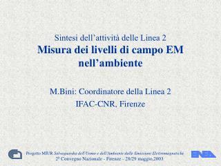 Sintesi dell'attività delle Linea 2 Misura dei livelli di campo EM nell'ambiente