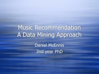Music Recommendation A Data Mining Approach