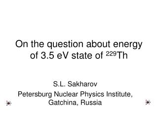 On the question about energy of 3.5 eV state of  229 Th