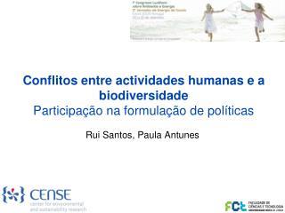 Conflitos entre actividades humanas e a biodiversidade Participação na formulação de políticas