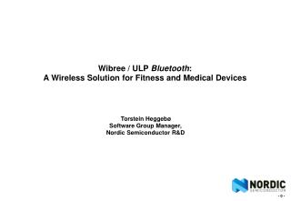 Wibree / ULP  Bluetooth : A Wireless Solution for Fitness and Medical Devices