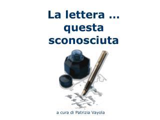 La lettera … questa sconosciuta