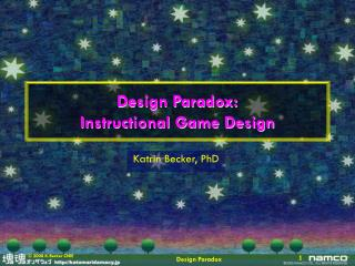 Design Paradox:  Instructional Game Design