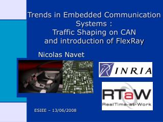 Trends in Embedded Communication Systems :  Traffic Shaping on CAN  and introduction of FlexRay