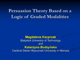 Persuasion  Theory Based on a Logic of Graded Modalities