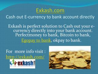 Exkash.com | Cashout E-curreny to bank account directly