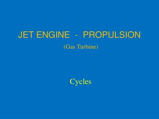 JET ENGINE  -  PROPULSION