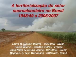 A  territorializa��o  do setor sucroalcooleiro no Brasil  1948/49 a 2006/2007