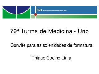 79ª Turma de Medicina - Unb
