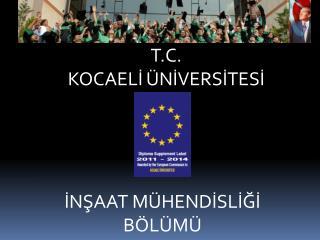 T.C. KOCAELİ ÜNİVERSİTESİ