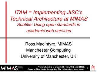 Ross MacIntyre, MIMAS Manchester Computing University of Manchester, UK