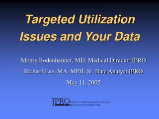 Targeted Utilization Issues and Your Data