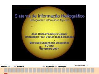 Sistema de Informação Heliográfico Heliographic Information System