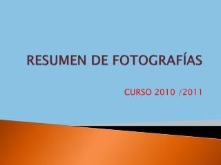 RESUMEN DE FOTOGRAFÍAS