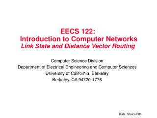 EECS 122:  Introduction to Computer Networks Link State and Distance Vector Routing