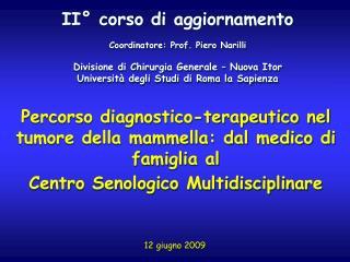II° corso di aggiornamento Coordinatore: Prof. Piero Narilli