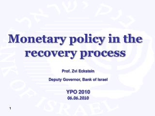 Monetary policy in the recovery process