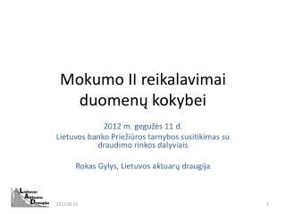 Mokumo II  reikalavimai duomenų kokybei