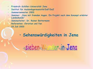 Friedrich-Schiller-Universität Jena Institut für Auslandsgermanistik/DaF/DaZ Sommersemester 2003