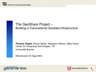 The GeoShare Project �  Building a Transnational Geodata-Infrastructure