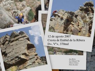 12 de agosto 2007 Cresta de Embid de la Ribera D+, Vº+, 370md