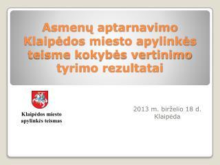 Asmenų aptarnavimo Klaipėdos miesto apylinkės teisme kokybės vertinimo tyrimo rezultatai