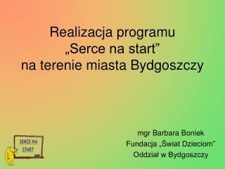 """Realizacja programu """"Serce na start"""" na terenie miasta Bydgoszczy"""