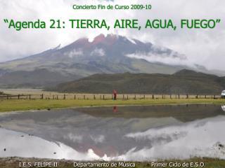 """Concierto Fin de Curso 2009-10 """"Agenda 21: TIERRA, AIRE, AGUA, FUEGO"""""""