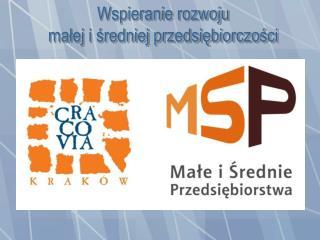 Wspieranie rozwoju małej i średniej przedsiębiorczości
