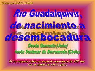 Río Guadalquivir,  de nacimiento a  desembocadura