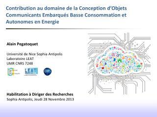 Alain Pegatoquet Université de Nice Sophia Antipolis Laboratoire LEAT UMR CNRS 7248